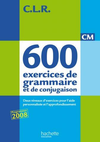 Clr 650 Exercices De Grammaire Et De Conjugaison Cm Livre De L Eleve Ed 2011 Hachette Education Enseignants