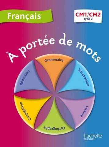 A Portee De Mots Francais Cm1 Cm2 Livre Eleve Ed 2012 Hachette Education Enseignants