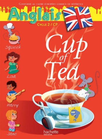 Cup Of Tea Cp Cycle 2 Livre Eleve Ed 2013 Hachette Education Enseignants