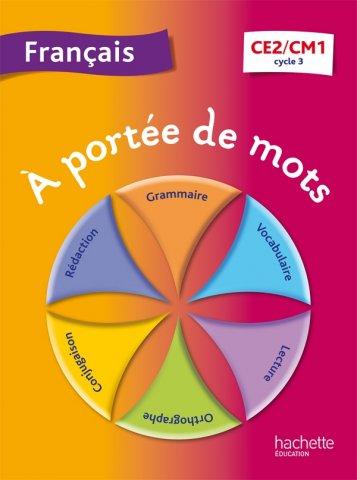 A Portee De Mots Francais Ce2 Cm1 Livre Eleve Ed 2013 Hachette Education Enseignants