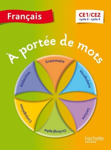 A Portee De Mots Francais Ce1 Ce2 Livre Eleve Ed 2014 Hachette Education Enseignants