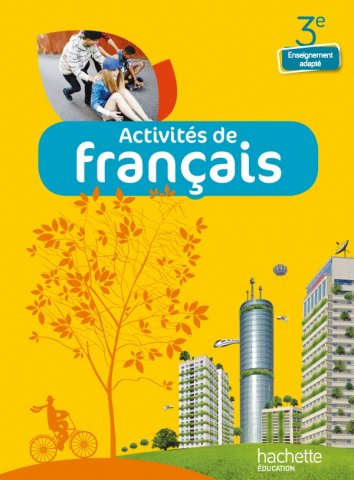 Activites De Francais 3e Enseignement Adapte Livre Eleve Ed 2014 Hachette Education Enseignants