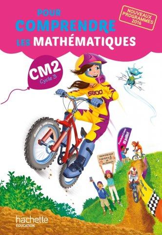 Pour Comprendre Les Mathematiques Cm2 Livre Eleve Ed 2017 Hachette Education Enseignants