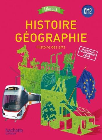 Histoire Geographie Cm2 Collection Citadelle Livre Eleve Ed 2017 Hachette Education Enseignants