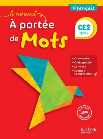 Le Nouvel A Portee De Mots Francais Ce2 Livre Eleve Ed 2017 Hachette Education Enseignants