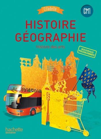 Histoire Geographie Cm1 Collection Citadelle Livre Eleve Ed 2016 Hachette Education Enseignants