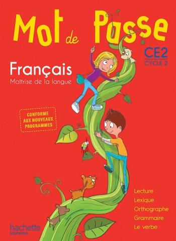 Mot De Passe Francais Ce2 Livre Eleve Ed 2016 Hachette Education Enseignants