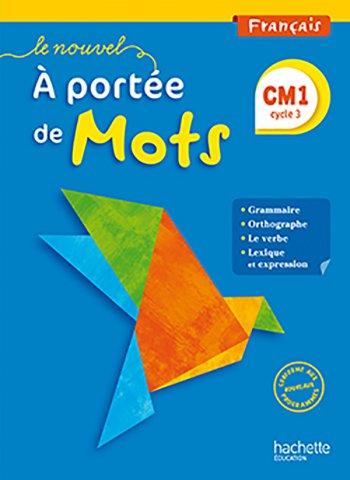 Le Nouvel A Portee De Mots Francais Cm1 Livre Eleve Ed 2016 Hachette Education Enseignants