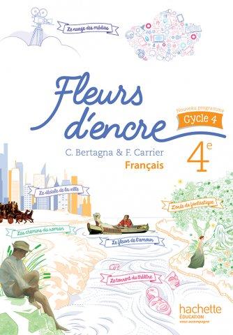 Fleurs D Encre Francais Cycle 4 4e Livre Eleve Ed 2016 Hachette Education Enseignants