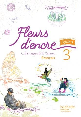 Fleurs D Encre Francais Cycle 4 3e Livre Eleve Ed 2016 Hachette Education Enseignants