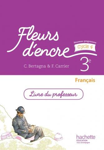 Fleurs D Encre Francais Cycle 4 3e Livre Du Professeur Ed 2016 Hachette Education Enseignants