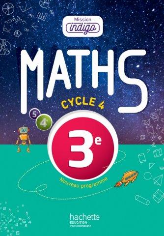 Mission Indigo Mathematiques Cycle 4 3e Livre Eleve Ed 2016 Hachette Education Enseignants