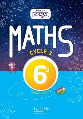 Mission Indigo Mathematiques Cycle 3 6e Livre Eleve Ed 2017 Hachette Education Enseignants