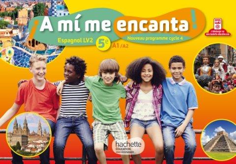 A Mi Me Encanta Espagnol Cycle 4 5e Lv2 Livre De L Eleve Ed 2016 Hachette Education Enseignants