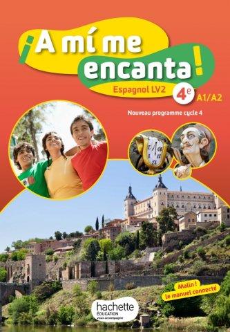 A Mi Me Encanta Espagnol Cycle 4 4e Lv2 Livre Eleve Ed 2017 Hachette Education Enseignants