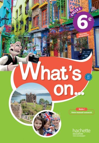 What S On Anglais Cycle 3 6e Livre Eleve Ed 2017 Hachette Education Enseignants