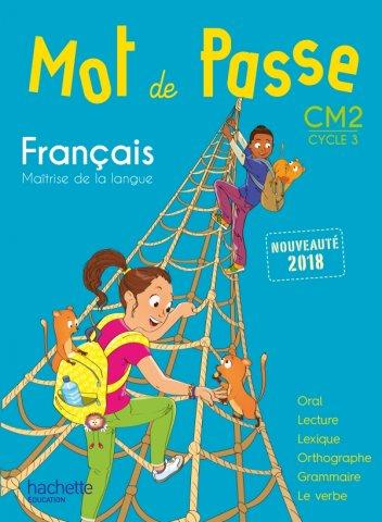 Mot De Passe Francais Cm2 Livre Eleve Ed 2018 Hachette Education Enseignants
