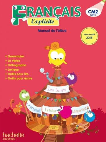 Francais Explicite Cm2 Livre De L Eleve Ed 2018 Hachette Education Enseignants