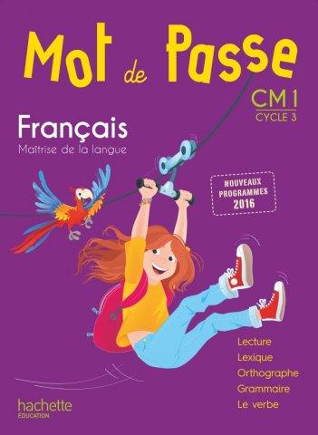 Mot De Passe Francais Cm1 Livre Eleve Ed 2017 Hachette Education Enseignants