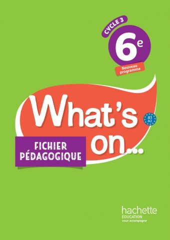 What S On Anglais Cycle 3 6e Fichier Pedagogique Ed 2017 Hachette Education Enseignants