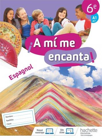 A Mi Me Encanta Espagnol Cycle 3 6e Cahier D Activites Ed 2018 Hachette Education Enseignants