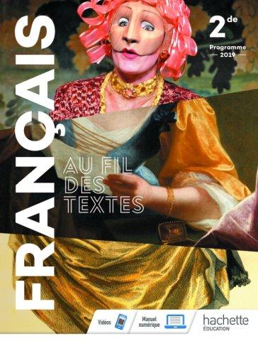 Au Fil Des Textes Francais 2de Livre Eleve Ed 2019 Hachette Education Enseignants
