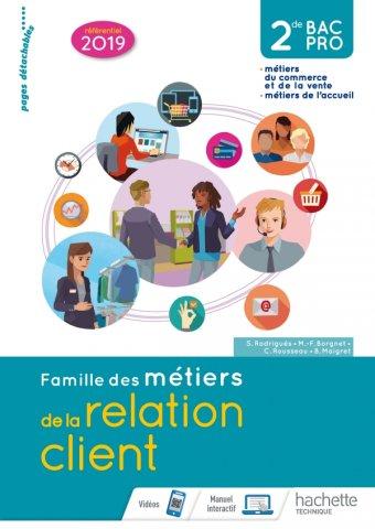 Famille Des Metiers De La Relation Client Mrc 2de Bac Pro Livre Eleve Ed 2019 Hachette Education Enseignants