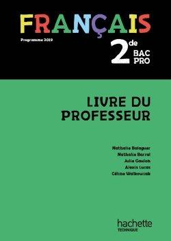 Francais 2de Bac Pro Livre Du Professeur Ed 2019 Hachette Education Enseignants