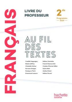 Au Fil Des Textes Francais 2de Livre Du Professeur Ed 2019 Hachette Education Enseignants