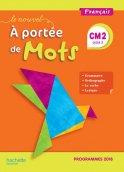 Le Nouvel A portée de mots CM2 - Manuel élève - Edition 2019