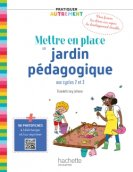 Pratiquer autrement - Mettre en place un jardin pédagogique ePub FXL - Ed. 2021